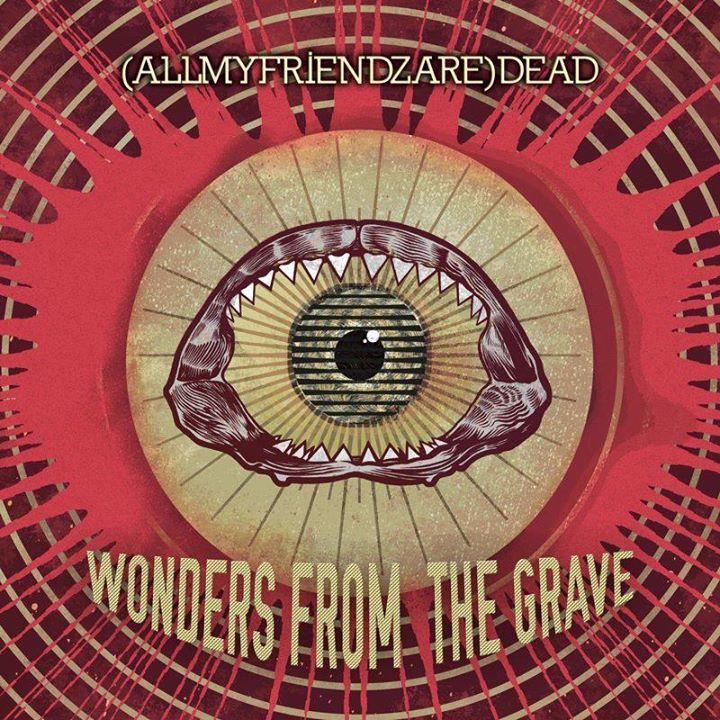 (AllMyFriendzAre)DEAD Tour Dates