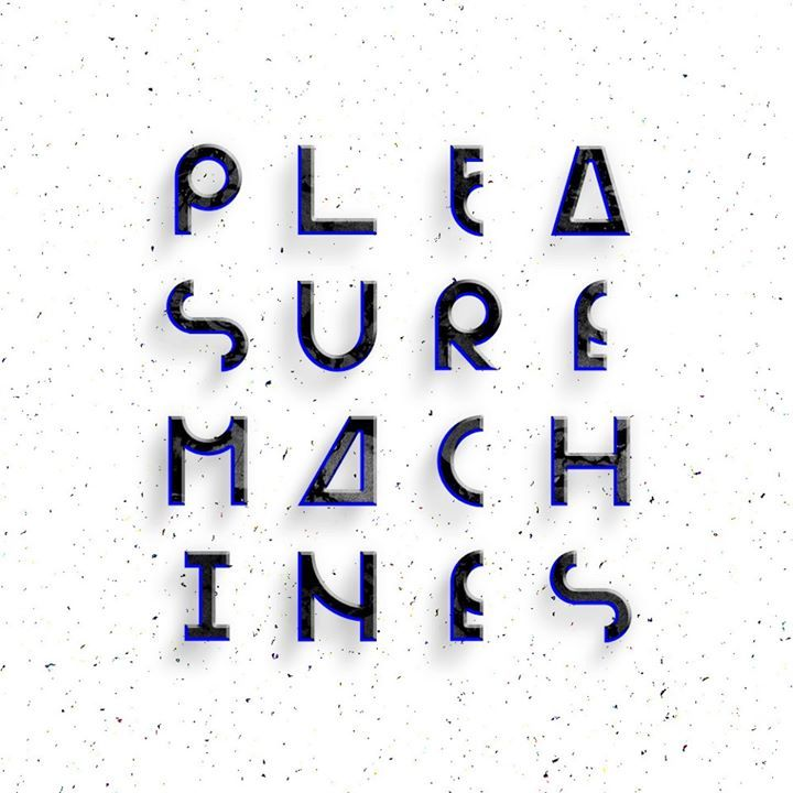 Pleasure Machines Tour Dates
