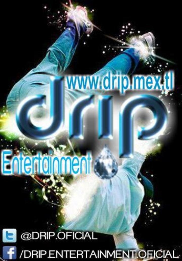 DRIP ENTERTAINMENT Tour Dates