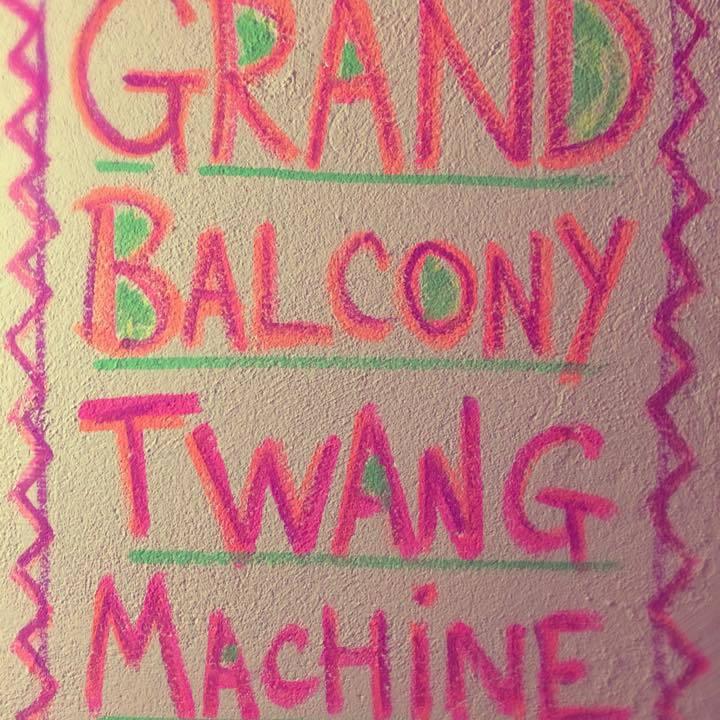 Grand Balcony Twang Machine Tour Dates