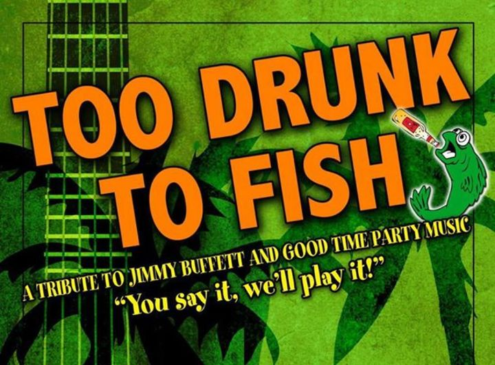 Too Drunk To Fish Tour Dates