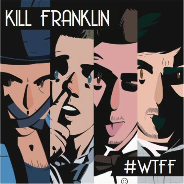 Kill Franklin Tour Dates