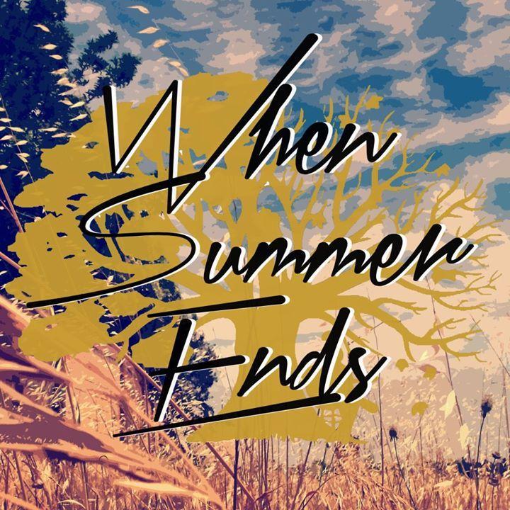 When Summer Ends Tour Dates