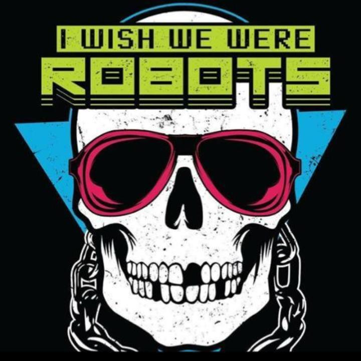 I Wish We Were Robots Tour Dates
