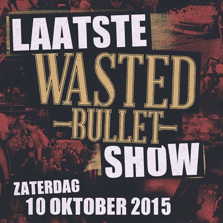 Wasted Bullet Tour Dates