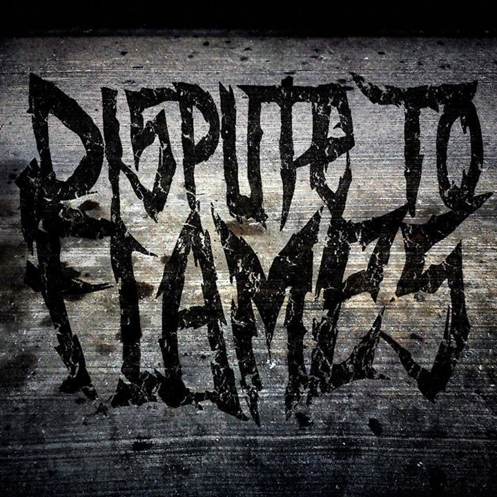 Dispute To Flames Tour Dates