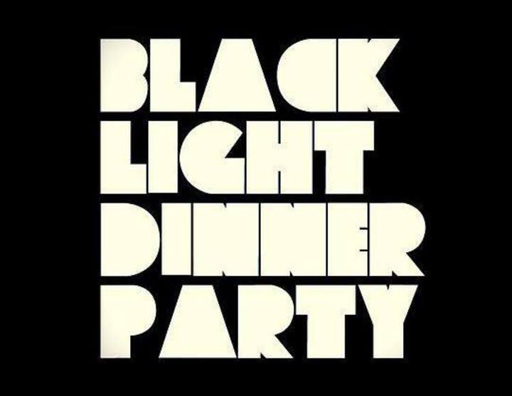 BLACK LIGHT DINNER PARTY Tour Dates