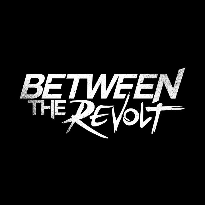 Between The Revolt Tour Dates