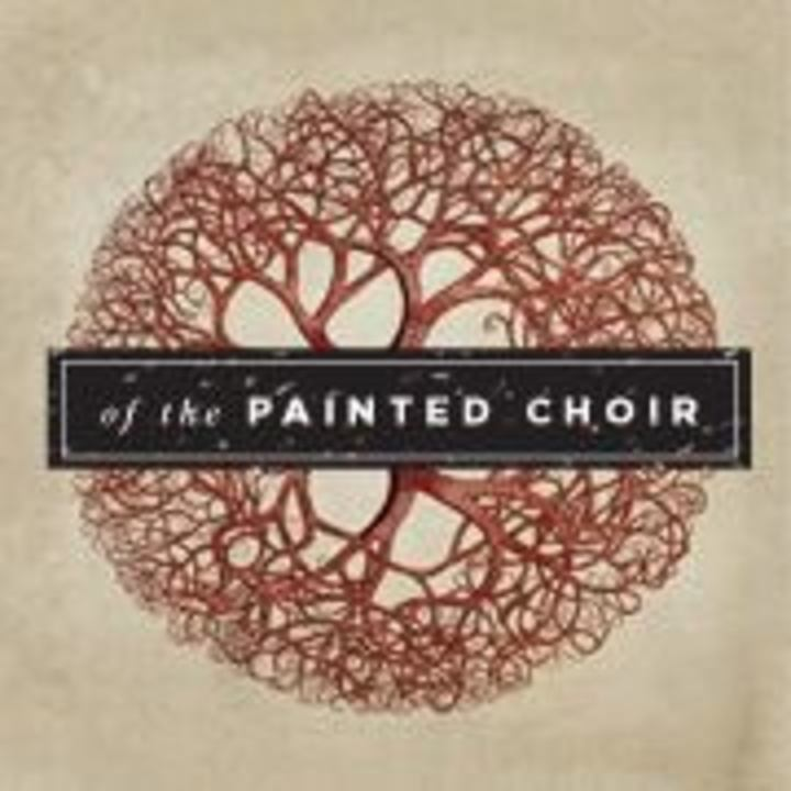 Of the Painted Choir Tour Dates