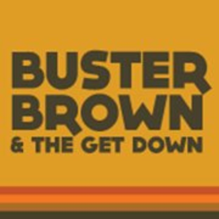 Buster Brown and the Get Down Tour Dates