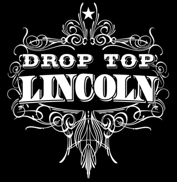Drop Top Lincoln Tour Dates