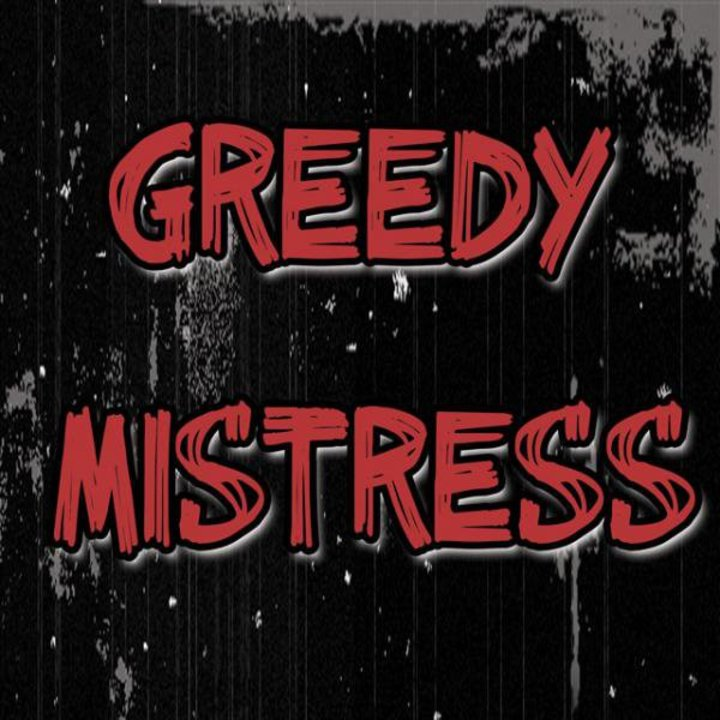Greedy Mistress Tour Dates
