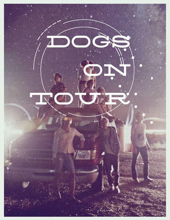 Dogs On Tour Tour Dates