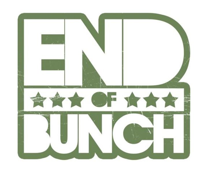 End of Bunch Tour Dates