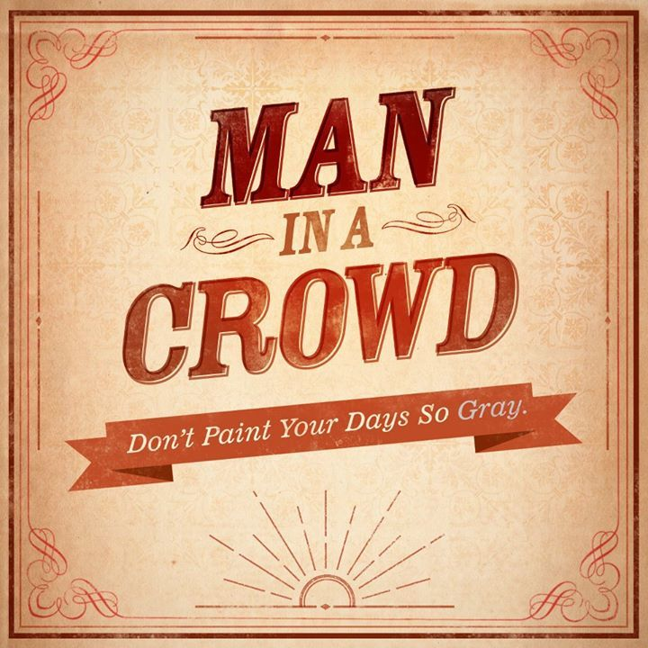 Man in a Crowd Tour Dates