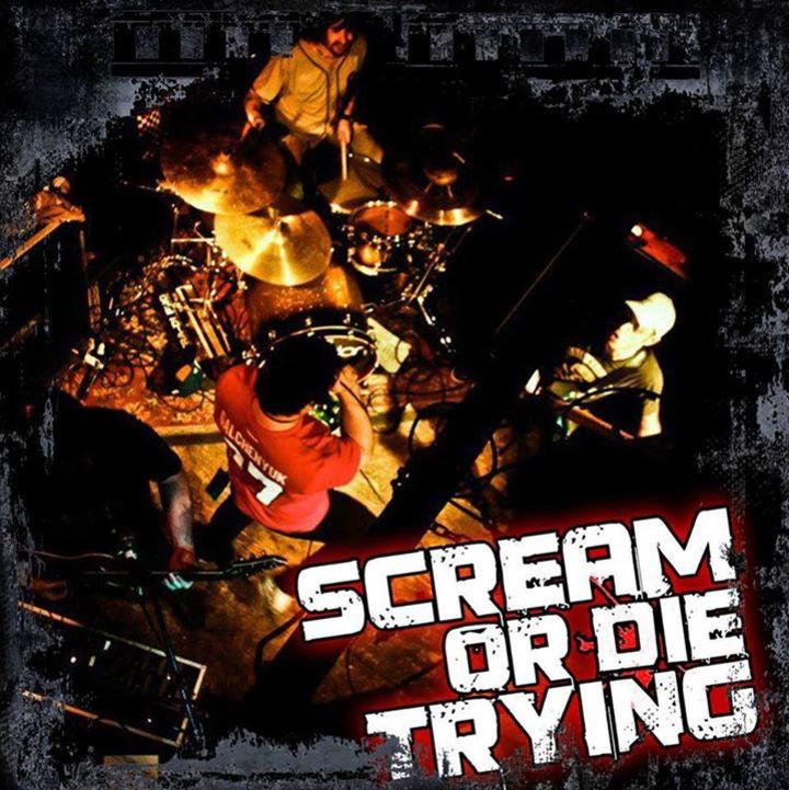 Scream or die trying Tour Dates