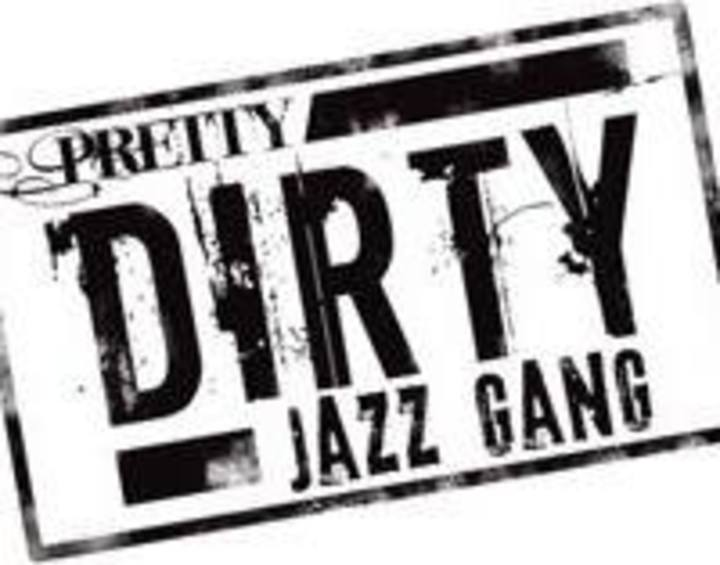 PRETTY DIRTY JAZZ GANG Tour Dates