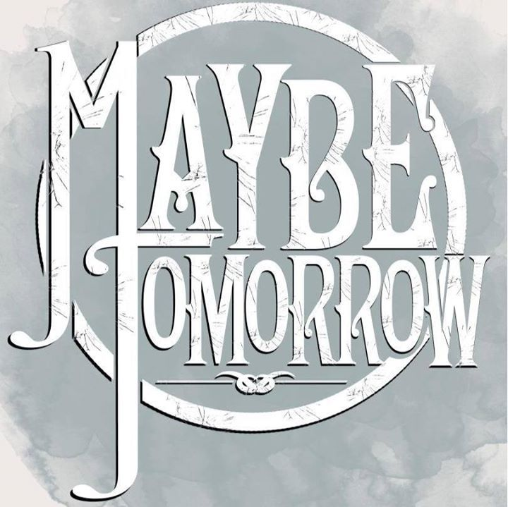 Maybe Tomorrow Tour Dates