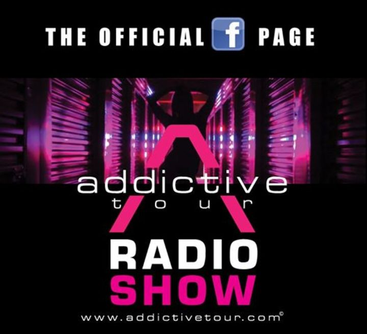 Addictive Tour Radio Show Tour Dates