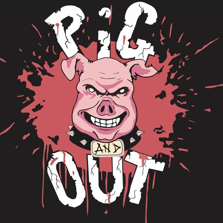 PIG AND OUT Tour Dates
