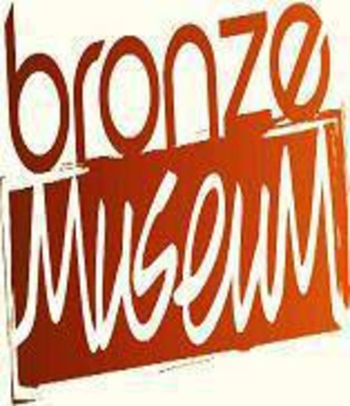 Bronze Museum Tour Dates