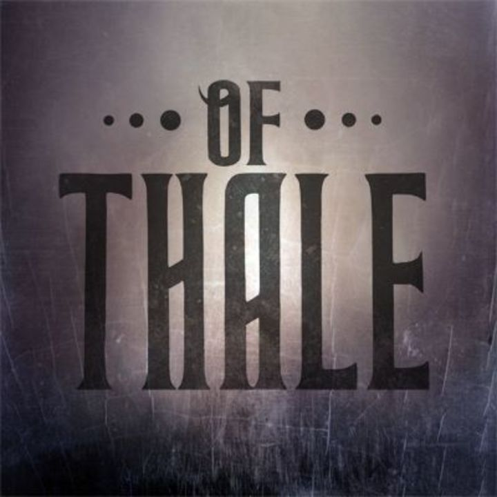 Of Thale Tour Dates