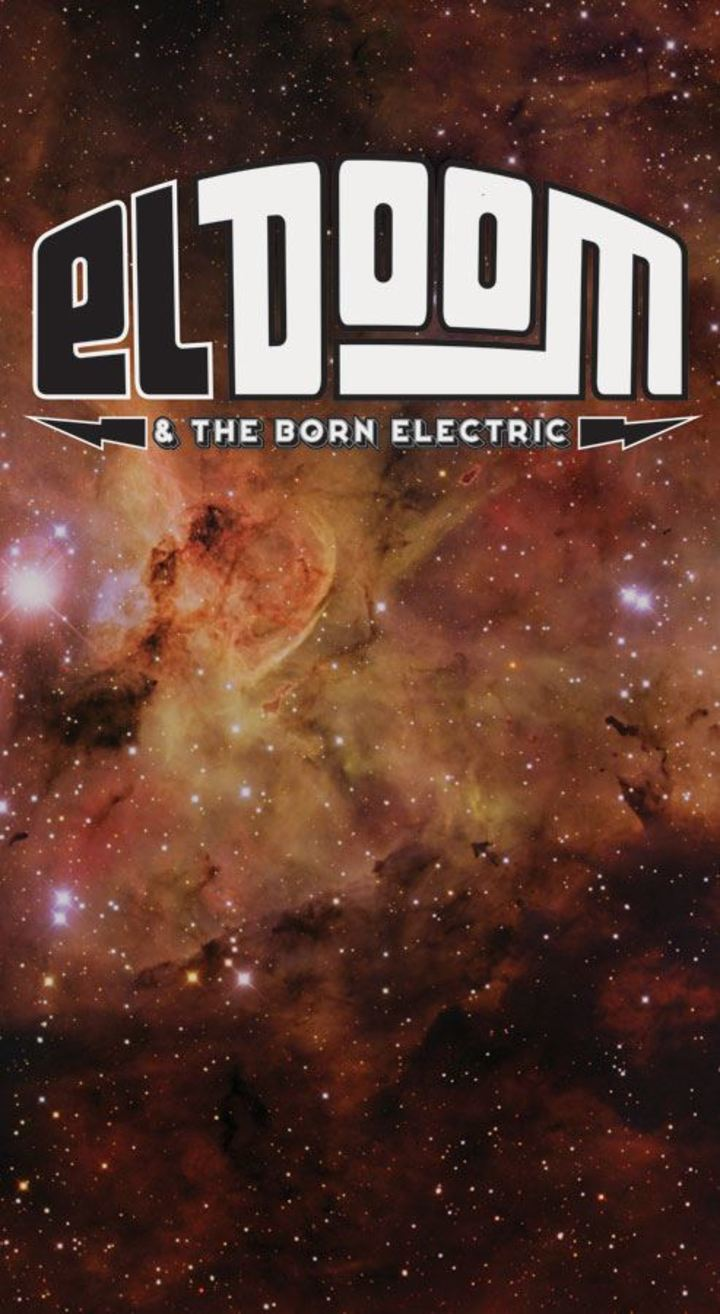 El Doom & The Born Electric Tour Dates