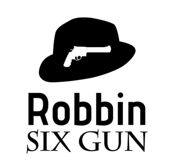 Robbin Six Gun Tour Dates
