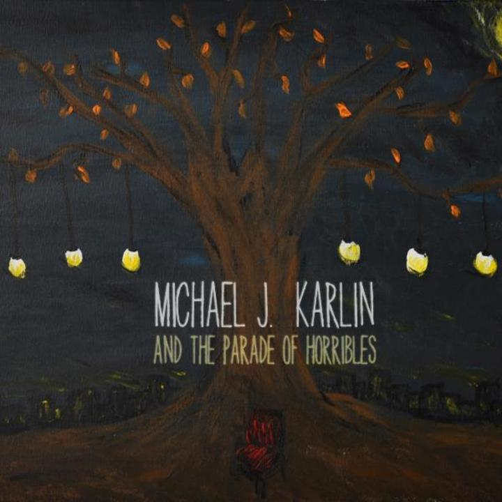 Michael J. Karlin and the Parade of Horribles Tour Dates