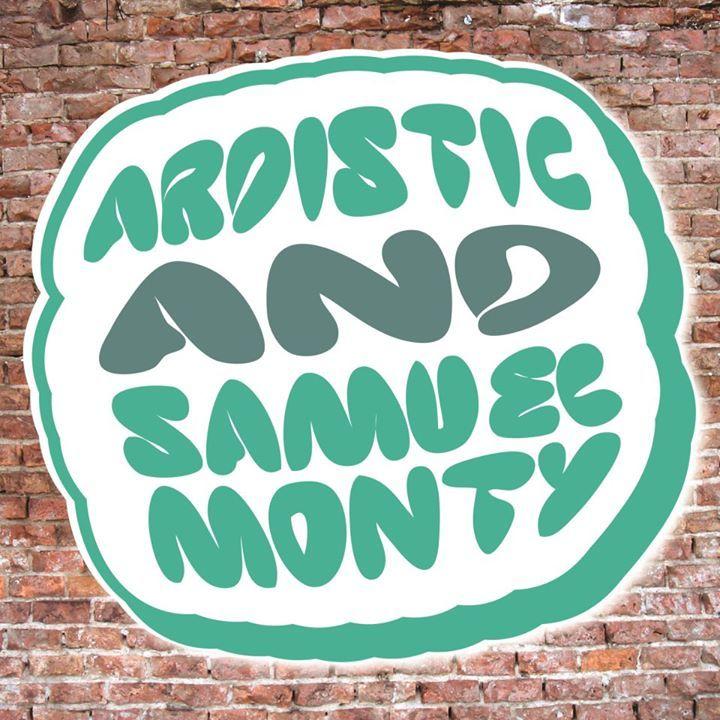 Ardistic & Samuel Monty Tour Dates