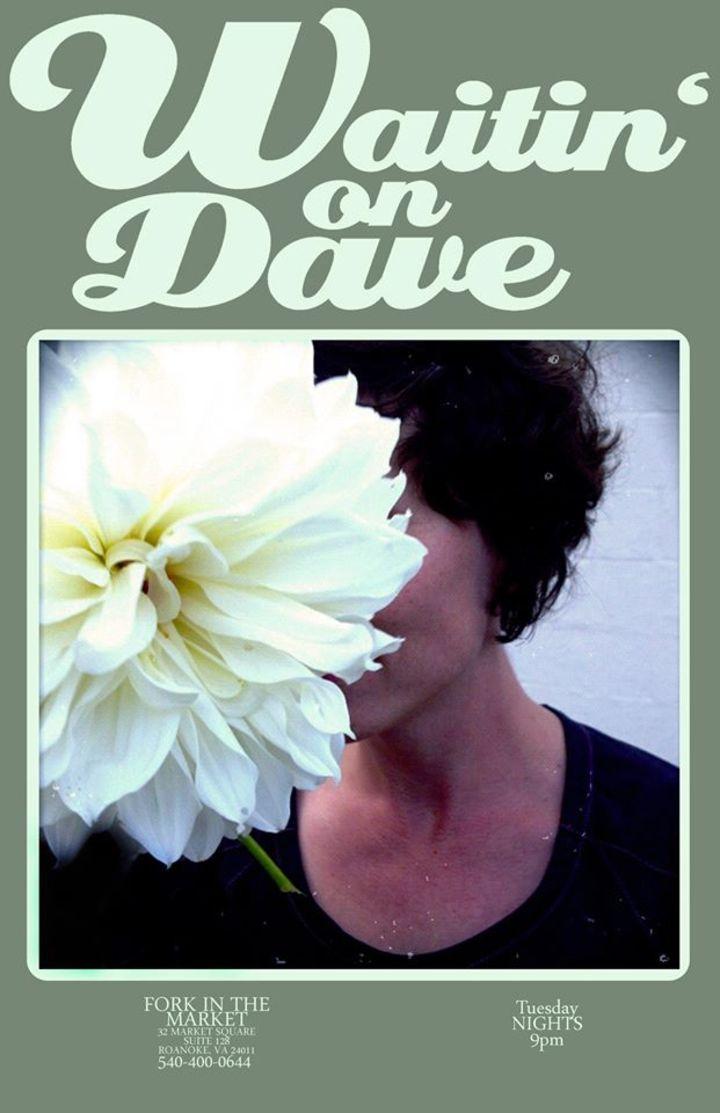 Waitin' On Dave Tour Dates