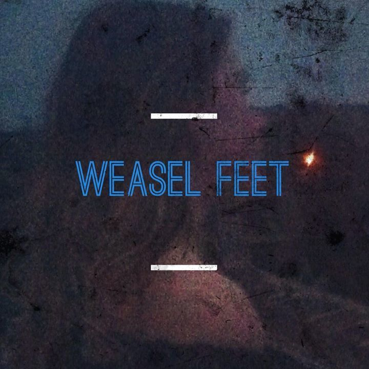 WEASEL FEET Tour Dates