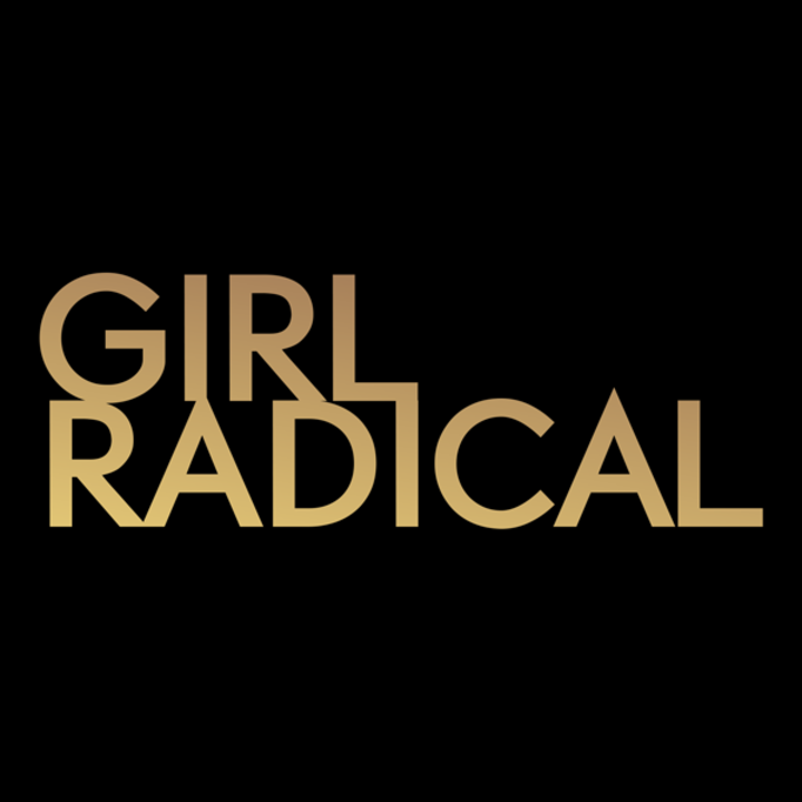 Girl Radical Tour Dates