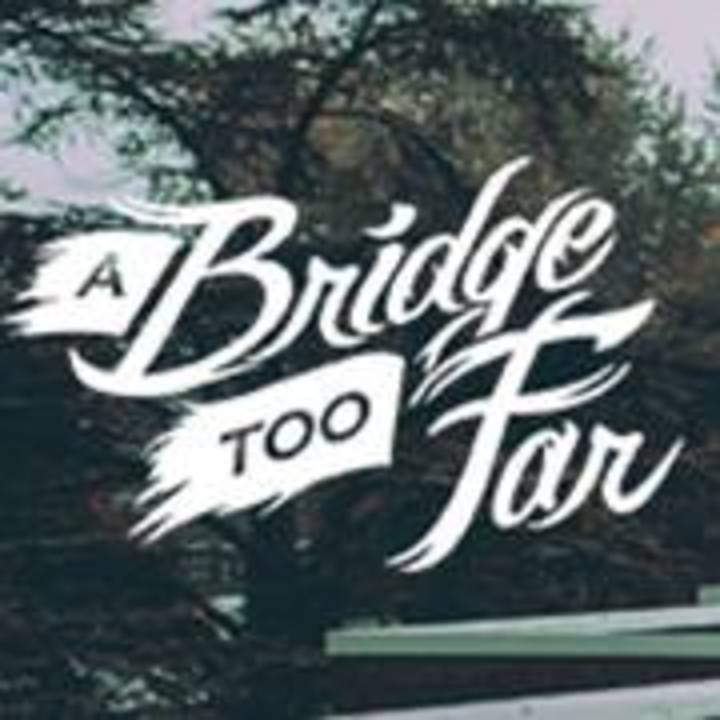 A Bridge Too Far Tour Dates