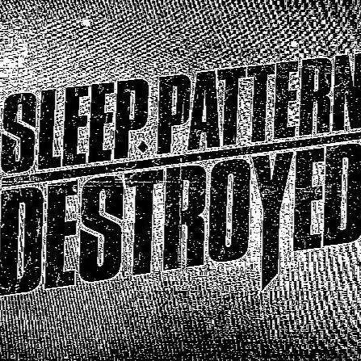 Sleep Pattern Destroyed Tour Dates