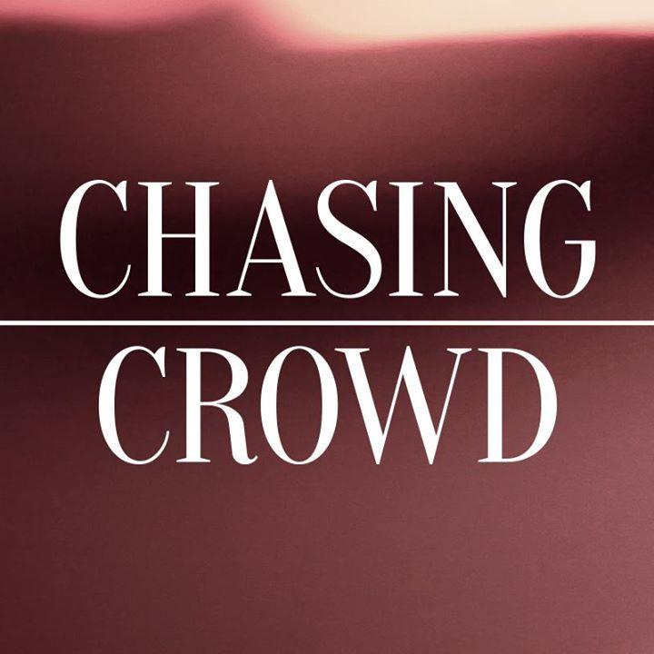 Chasing Crowd Tour Dates