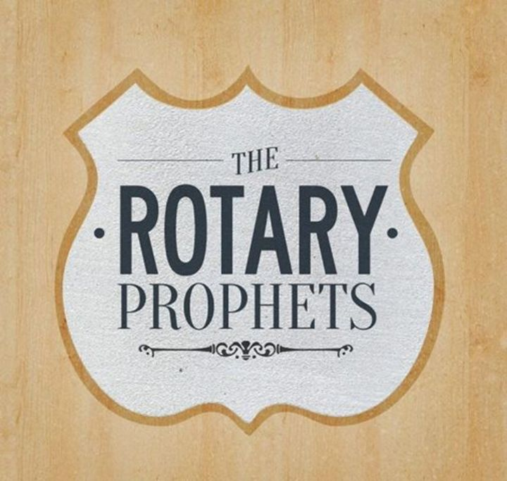 The Rotary Prophets Tour Dates