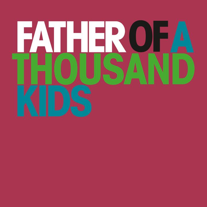 Father of a thousand kids Tour Dates