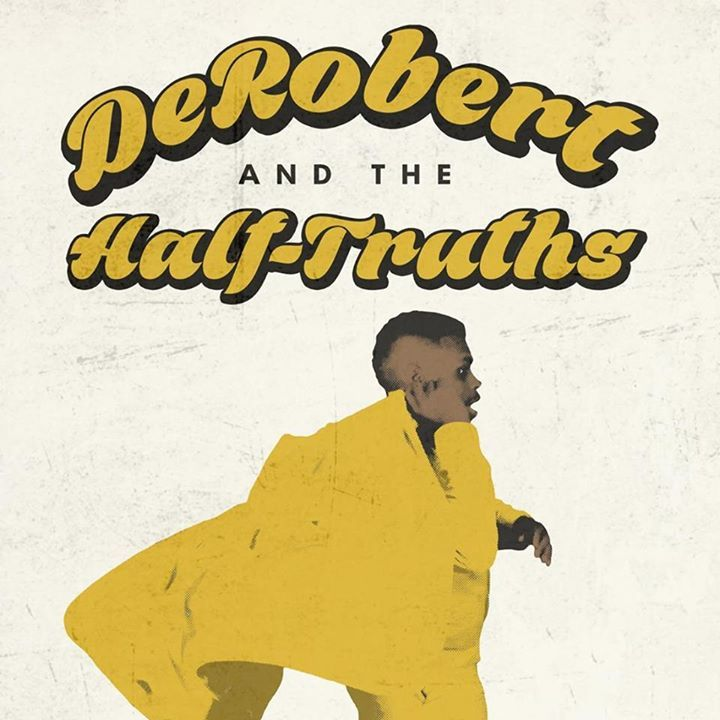 DeRobert & The Half-Truths Tour Dates