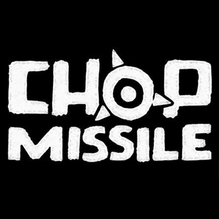 Chop Missile Tour Dates