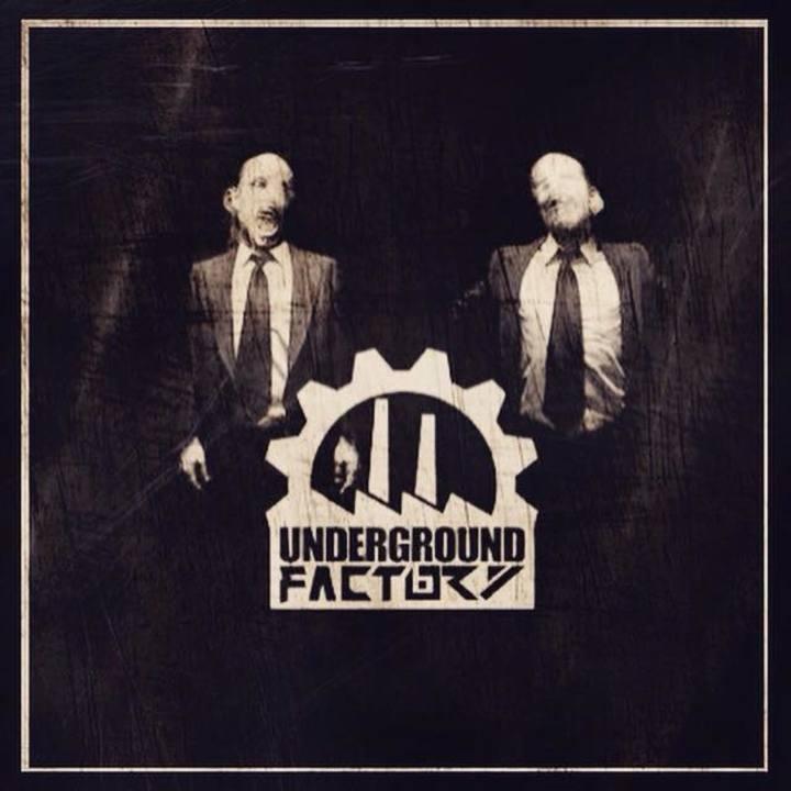 UNDERGROUND FACTORY Tour Dates