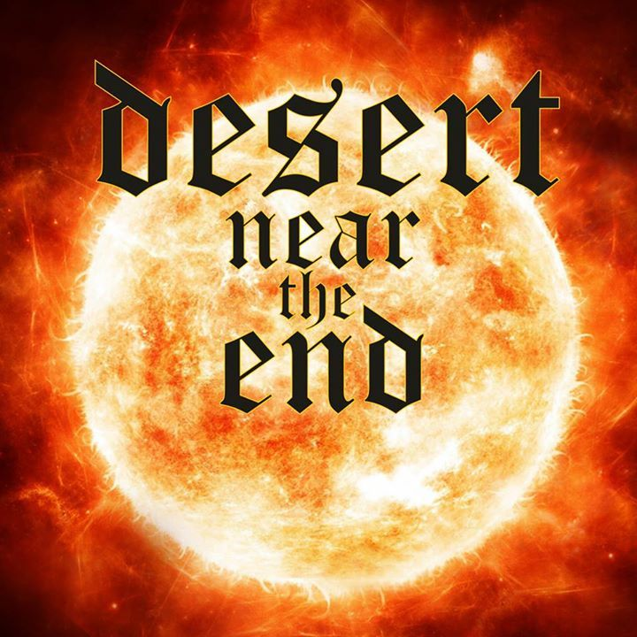 Desert Near The End Tour Dates