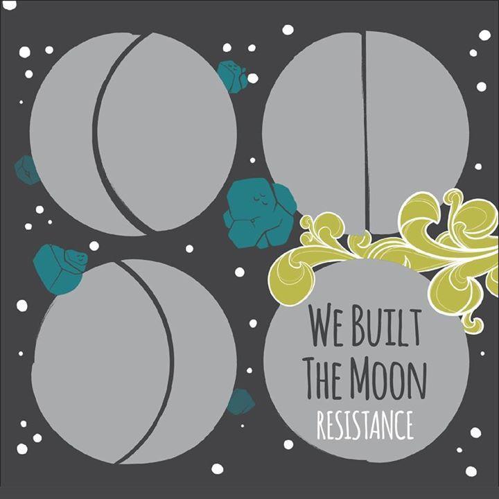 We Built the Moon Tour Dates