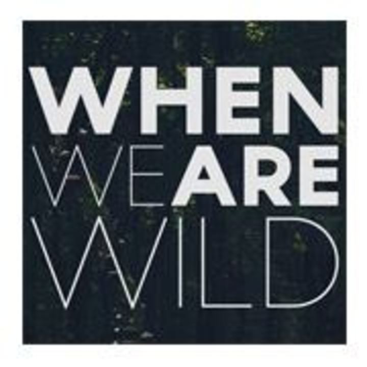 When We Are Wild Tour Dates