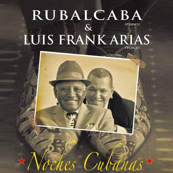 Guillermo Rubalcaba y Luis Frank Arias Tour Dates