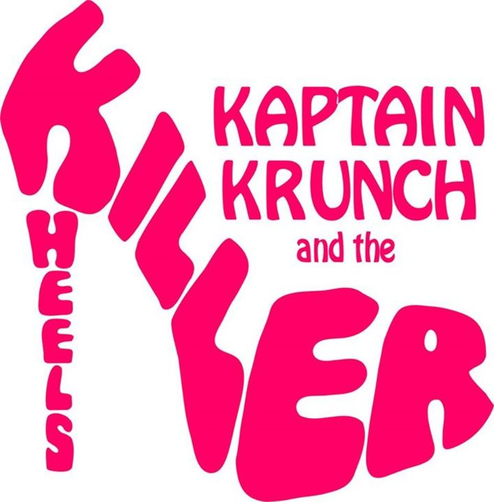 Kaptain Krunch and the Killer Heels Tour Dates