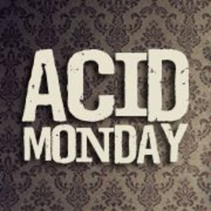 Acid Monday Tour Dates