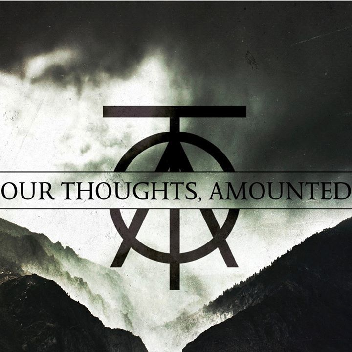 Our Thoughts, Amounted Tour Dates
