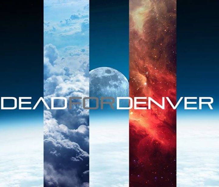 Dead For Denver Tour Dates