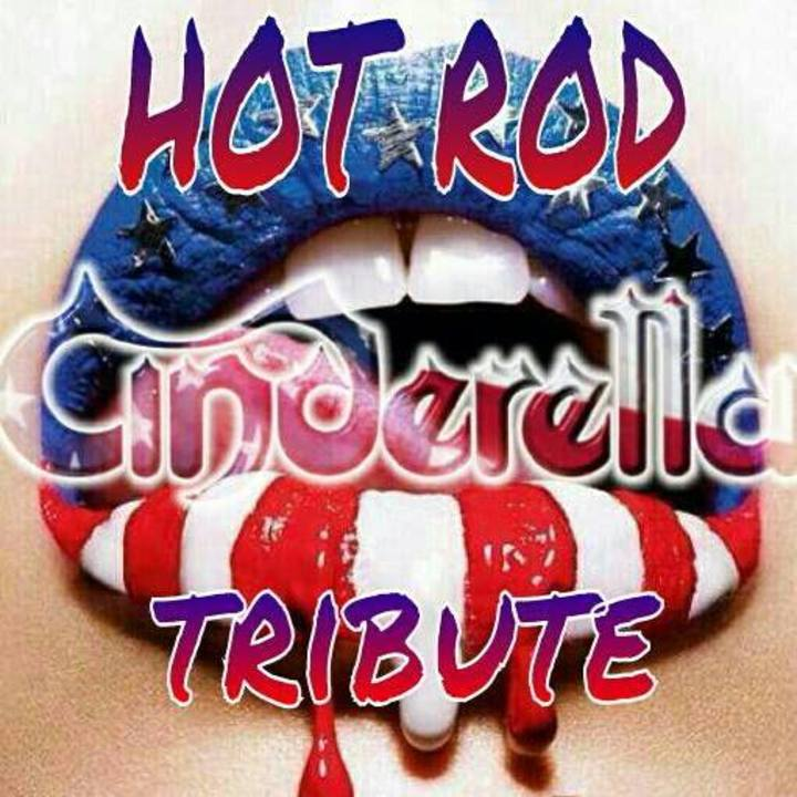 Hot Rod C I N D E R E L L A Tribute Band Tour Dates